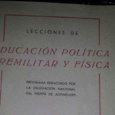 Militaria: FRENTE DE JUVENTUDES : LECCIONES DE EDUCACION POLITICA, PREMILITAR Y FISICA. 1941. PROPAGANDA JONS. Lote 74897018