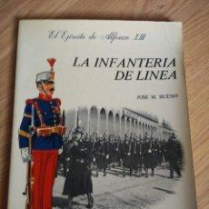 Militaria: LIBRO DE JOSE MARIA BUENO DE UNIFORMES LA INFANTERIA DE LINEA, EL EJERCITO DE ALFONSO XIII, BARRERA. Lote 74914715