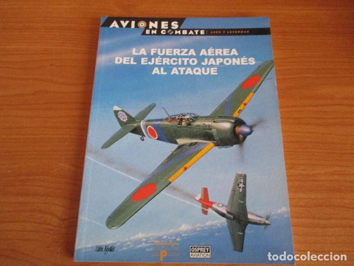 OSPREY AVIONES EN COMBATE: Nº 20 : LA FUERZA AEREA DEL EJERCITO JAPONES AL ATAQUE (Militar - Libros y Literatura Militar)