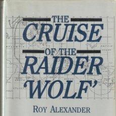 Militaria: THE CRUISE OF THE RAIDER WOLF, HISTORIA COMPLETA EN INGLES DE ESTE FAMOSO BUQUE CORSARIO ALEMAN. Lote 75249155