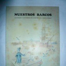 Militaria: NUESTROS BARCOS. COMIC DÍA DE LAS FUERZAS ARMADAS, FERROL 1985. Lote 75432979