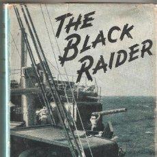 Militaria: THE BLACK RAIDER INGLES, 1956 LAS AVENTURAS DEL BUQUE CORSARIO ALEMAN ORION ,SUS PRESAS AZAÑAS. Lote 75544079
