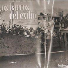 Militaria: LOS BARCOS DE EXILIO EMILIO CALLE PASTA DURA SOBRC.ILUSTRADA 262 PG COMO NUEVO RARO INF FOTOS. Lote 75582339