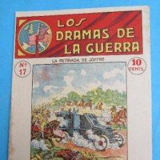 Militaria: LOS DRAMAS DE LA GUERRA , EPISODIOS EMOCIONANTES N. 17 LA RETIRADA DE JOFFRE PRIMERA GUERRA MUNDIAL. Lote 75904463