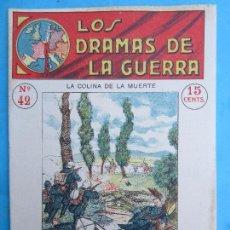 Militaria: LOS DRAMAS DE LA GUERRA , EPISODIOS EMOCIONANTES N.42 LA COLINA DE LA MUERTE PRIMERA GUERRA MUNDIAL. Lote 76042963