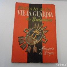 Militaria: HISTORIA DE LA VIEJA GUARDIA DE BALEARES.MARQUES DE ZAYAS. ED. MADRID 1955. Lote 76077019