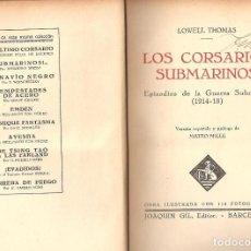 Militaria: LOS CORSARIOS SUBMARINOS 1931 1 EDICION,PURA TELA 420 PGS LOWEL THOMAS RARISIMO EJEMPLAR. Lote 76243411