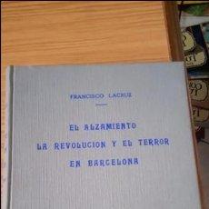 Militaria: EL ALZAMIENTO, REVOLUCIÓN Y TERROR EN BARCELONA. Lote 76333931