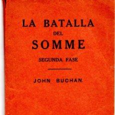 Militaria: LA BATALLA DEL SOMME. SEGUNDA FASE. JOHN BUCHAN. EN ESPAÑOL. Lote 76508355