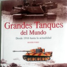 Militaria: LIBRO: GRANDES TANQUES DEL MUNDO. DESDE 1916 HASTA LA ACTUALIDAD.. Lote 76537299