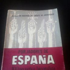 Militaria: LIBRO FORJADORES DE ESPAÑA. GUERRA CIVIL. FALANGE. FRANQUISTA. FRANCO. MILITAR. FALANGISTA. REQUETE.. Lote 104250474