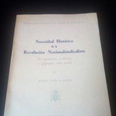 Militaria: LIBRO NECESIDAD HISTORICA DE LA REVOLUCIÓN NACIONALSINDICALISTA. FALANGE. GUERRA CIVIL. FALANGISTA.. Lote 77128270