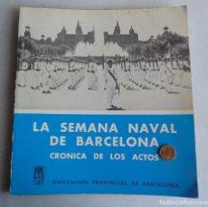 Militaria: LA SEMANA NAVAL DE BARCELONA. CRÓNICA DE LOS ACTOS. 1966. FRANCO. PEDRO NIETO, DIPUTACIÓN PROVINCIAL. Lote 77547277