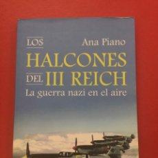 Militaria: LOS HALCONES DEL III REICH. LA GUERRA NAZI EN EL AIRE. Lote 77555699