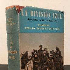 Militaria: TENIENTE GENERAL EMILIO ESTEBAN-INFANTES: LA DIVISIÓN AZUL: (DONDE ASIA EMPIEZA). 1ª EDICIÓN. Lote 77743929