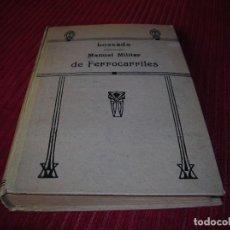 Militaria: MANUAL MILITAR DE FERROCARRILES .LOSSADA.AÑO 1924. Lote 77759565