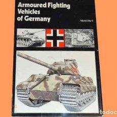 Militaria: LIBRO EN INGLÉS: ARMOURED FIGHTING VEHICLES OF GERMANY IN WORLD WAR II.(OCASIÓN). Lote 77960621