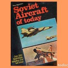 Militaria: LIBRO EN INGLÉS: SOVIET AIRCRAFT OF TODAY DE N. SGARLATO (OCASIÓN). Lote 77961145