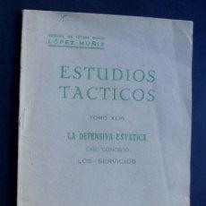 Militaria: ESTUDIOS TACTICOS / LA DEFENSIVA ESTATICA / CORONEL LOPEZ MUÑIZ / TOMO XLVI. Lote 78066729