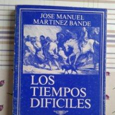 Militaria: 420 - LOS TIEMPOS DIFÍCILES DE JOSE MANUEL MARTÍNEZ BANDE - COLECCION ADALID 3. Lote 78577633