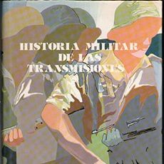 Militaria: HISTORIA MILITAR DE LAS TRANSMISIONES. EL REGIMIENTO DE EL PARDO, CARLOS LAORDEN RAMOS. Lote 79276901
