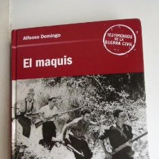 Militaria: EL MAQUIS..AUTOR ALFONSO DOMINGO. GUERRA CIVIL ESPAÑOLA..299 PAGINAS. FOTOS.. Lote 80131809