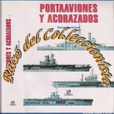 Militaria: PORTAAVIONES Y ACORAZADOS, STEVE CRAWFORD, EDITORIAL LIBSA, 2001. Lote 80326261