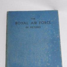 Militaria: LIBRO AVIACIÓN DE II GUERRA MUNDIAL. THE ROYAL AIR FORCE IN PICTURES. INCLUIDING AIRCRAFT OF THE FL. Lote 80724126