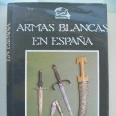 Militaria: ARMAS BLANCAS EN ESPAÑA , DE RAFAEL OCETE RUBIO . 1988 . Lote 80859303