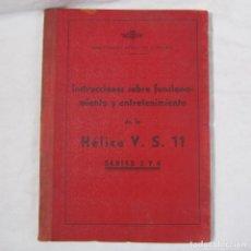 Militaria: INSTRUCCIONES SOBRE EL FUNCIONAMIENTO Y ENTRETENIMIENTO DE LA HÉLICE V.S.11. 1953. LOGROÑO. Lote 80874119