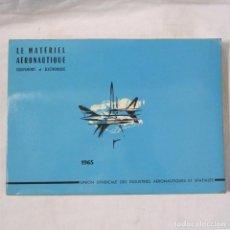 Militaria: LE MATERIEL AERONAUTIQUE EQUIPEMENTS ET ELECTRONIQUE.1965. CATÁLOGO DE MATERIAL AERONÁUTICO. Lote 80877651