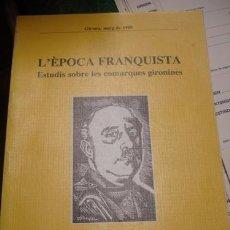 Militaria: L'ÈPOCA FRANQUISTA - ESTUDIS SOBRE LES COMARQUES GIRONINES - PORTAL DEL COL·LECCIONISTA******. Lote 80935416