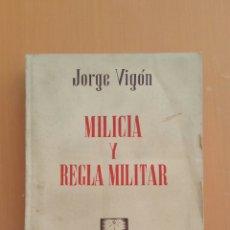 Militaria - MILICIA Y REGLA MILITAR JORGE VIGON. 1949 PRIMERA EDICIÓN - 80940554