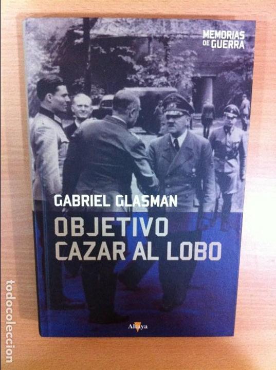 LIBRO MEMORIAS DE LA 2ª GUERRA MUNDIAL: OBJETIVO CAZAR AL LOBO - HITLER, DE G. GLASMAN. ALTAYA, 2008 (Militar - Libros y Literatura Militar)