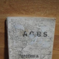Militaria: TOPOGRAFIA - ACADEMIA GENERAL BASICA DE SUBOFICIALES. Lote 81163604