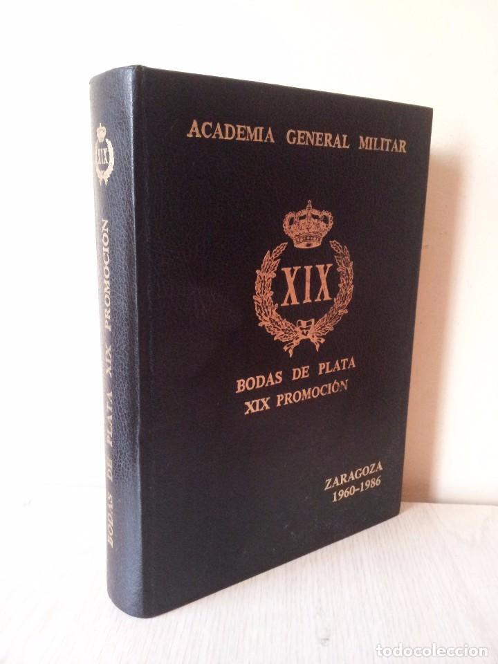 ACADEMIA GENERAL MILITAR, BODAS DE PLATA XIX PROMOCION - ZARAGOZA 1960-1986 (Militar - Libros y Literatura Militar)