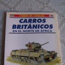 Militaria: CARROS DE COMBATE 34. CARROS BRITÁNICOS EN EL NORTE DE ÁFRICA. OSPREY MILITARY. RBA, 1999.. Lote 82036304