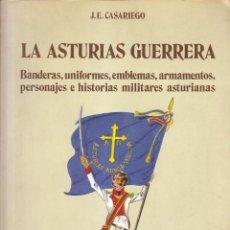 Militaria: J. E. CASARIEGO: LA ASTURIAS GUERRERA. OVIEDO, 1977. BANDERAS, UNIFORMES, ARMAMENTO, PERSONAJES. Lote 82160816
