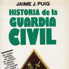 Militaria: HISTORIA DE LA GUARDIA CIVIL, DE JAIME J. PUIG. ED. MITRE, 1984.. Lote 82428384