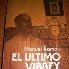 Militaria: QUEIPO DE LLANO: EL ÚLTIMO VIRREY. MANUEL BARRIOS. Lote 47191231