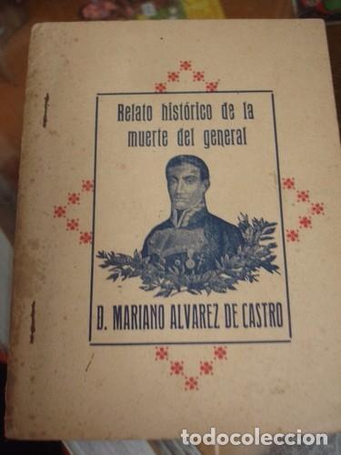 RELATO HISTORICO DE LA MUERTE DEL GENERAL D. MARIANO ALVAREZ DE CASTRO (Militar - Libros y Literatura Militar)