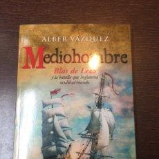 Militaria: MEDIOHOMBRE. BLAS DE LEZO Y LA BATALLA QUE INGLATERRA OCULTÓ AL MUNDO. Lote 177382137