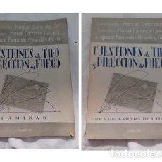 Militaria: CUESTIONES DE TIRO Y DIRECCION DE FUEGO-LIBRO+LIBRO LAMINAS-ED E.A.T.INFANTERIA-1947. Lote 83009272