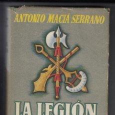 Militaria: LA LEGIÓN DESNUDA, ANTONIO MACIÁ SERRANO, ENVIO GRATIS. Lote 83454552