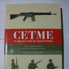Militaria: CETME 50 AÑOS DEL FUSIL DE ASALTO ESPAÑOL EJÉRCITO MILI FUERZAS ARMADAS LUCAS MOLINA / MANRIQUE. Lote 194983786