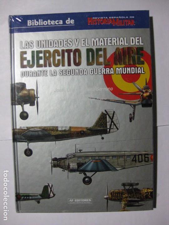 LAS UNIDADES Y EL MATERIAL DEL EJÉRCITO DEL AIRE DURANTE LA SEGUNDA (II) GUERRA MUNDIAL (Militar - Libros y Literatura Militar)