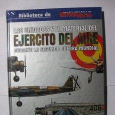 Militaria: LAS UNIDADES Y EL MATERIAL DEL EJÉRCITO DEL AIRE DURANTE LA SEGUNDA (II) GUERRA MUNDIAL. Lote 83585032