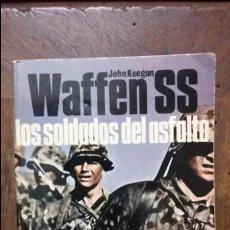 Militaria: WAFFEN SS. LOS SOLDADOS DEL ASFALTO. ED SAN MARTIN. Lote 84205480