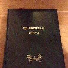 Militaria: LIBRO DE LA XIII PROMOCION ACADEMIA GENERAL 1954-1958. Lote 84246096