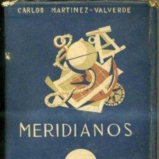 Militaria: CARLOS MARTÍNEZ-VALVERDE : MERIDIANOS -MEMORIAS DE UN ALFÉREZ DE NAVÍO (EDITORA NACIONAL, 1944). Lote 84595040